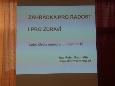 Letní škola pro seniory Kraje Vysočina 2019 s přednáškou pan Ing. Petera Gajdoština na téma Zahrádka pro radost i pro zdraví.